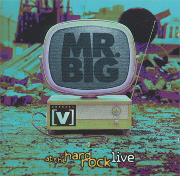 Mr.Big -  [V] At The Hard Rock Cafe Live